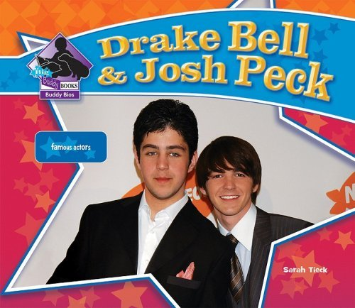 Drake Bell & Josh Peck: Famous Actors (Big Buddy Biographies) by Sarah Tieck (2009-01-02)
