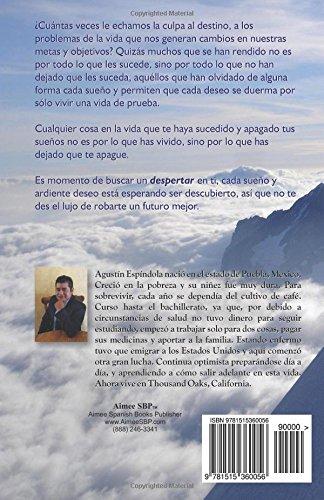 ¡DESPIERTA! y has tus sueños REALIDAD: Despierta a tu exitoso gigante interior, y aprende que mas alto que tu, tan solo el cielo!