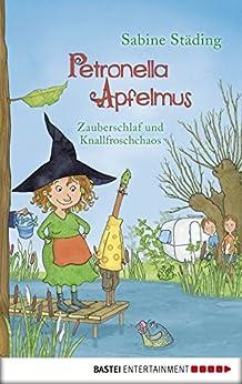 Petronella Apfelmus: Zauberschlaf und Knallfroschchaos