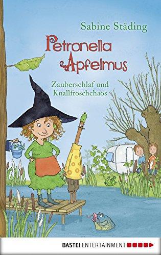 Petronella Apfelmus - Zauberschlaf und Knallfroschchaos: Band 2 (Kuschelige Geschichten)