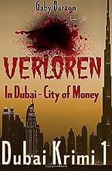 Verloren in Dubai - City of Money: 1. Ermittlungsfall für Hekate Schmidt