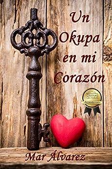 Un Okupa en mi Corazón (Spanish Edition) by [Álvarez, Mar]