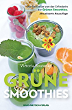 Grüne Smoothies: Der Bestseller von der Erfinderin der Grünen Smoothies - Aktualisierte Neuauflage (04.05.2015)