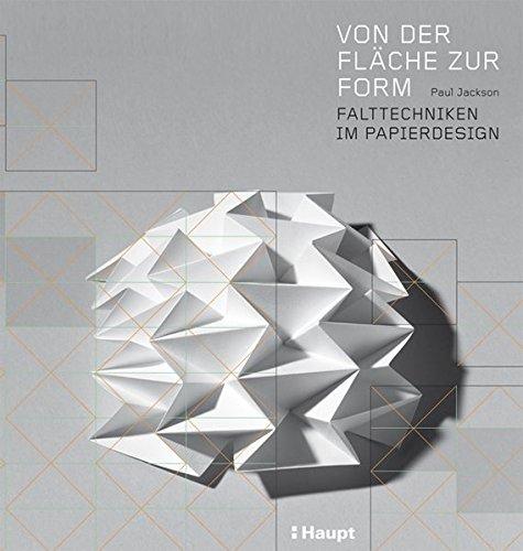 Von der Fläche zur Form: Falttechniken im Papierdesign Buch-Cover