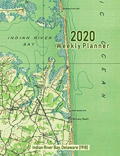 Delaware Rivers Map (2020 Weekly Planner: Indian River Bay, Delaware (1918): Vintage Topo Map Cover)
