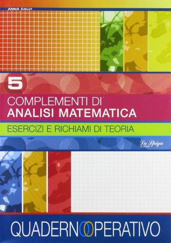 Complementi di analisi matematica. Per le Scuole superiori