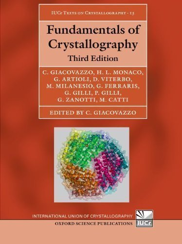 Fundamentals of Crystallography: 15 (International Union of Crystallography Texts on Crystallography) 3rd (third) Edition by Giacovazzo, Carmelo, Monaco, Hugo Luis, Artioli, Gilberto, V published by OUP Oxford (2011)