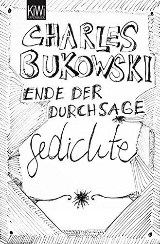 Charles Bukowski-sammlung (Ende der Durchsage: Gedichte (Sammelband))