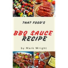 BBQ Sauce Recipes : Top 50 Delicious of BBQ Sauce (BBQ Sauce Recipes, BBQ Sauce Recipe Book,  Homemade BBQ Sauce Recipe, BBQ Sauce Cookbooks, BBQ Sauce ... Cookbook Series No.2) (English Edition)