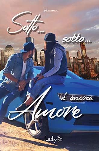 Sotto sotto...è ancora amore (Italian Edition)