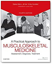 A Practical Approach to Musculoskeletal Medicine: Assessment, Diagnosis, Treatment, 4e