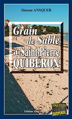 Grain de sable  St-Pierre-Quiberon: Un polar au dnouement inattendu (Enqutes & Suspense)