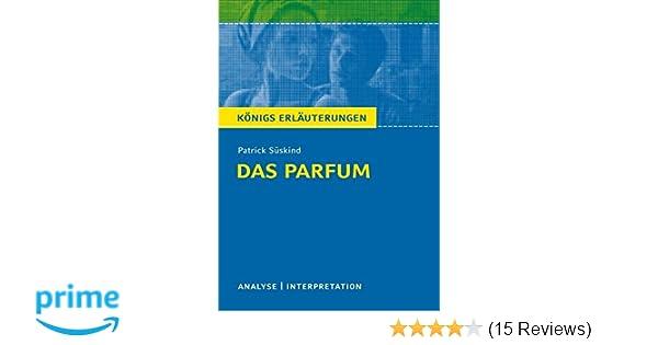 Das Parfum Von Patrick Süskind Königs Erläuterungen Textanalyse