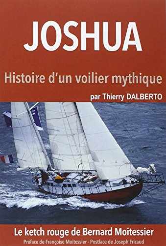 Joshua : Histoire d'un voilier mythique