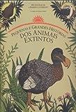 """Há centenas de milhares de anos, animais estranhos viviam na Terra: o castor-gigante, muito maior que uma pessoa, o elefante-anão da Sicília, o pássaro-elefante, com 3 metros de altura, o grande lêmure apelidado """"tratratratra"""", o famoso dodó... Caçad..."""