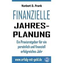 Finanzielle Jahresplanung: Ein Praxisratgeber für ein persönlich und finanziell erfolgreiches Jahr