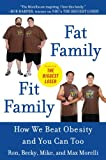 Image de Fat Family/Fit Family: How We Beat Obesity and You Can Too