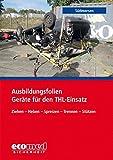 Ausbildungsfolien Geräte für den THL-Einsatz bei Verkehrsunfällen, 1 CD-ROMZiehen - Heben - Spreizen - Trennen - Stützen
