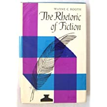 Rhetoric of Fiction by Wayne C. Booth (1961-12-30)