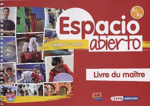Espacio Abierto Niveau 1 Livre du maître + accès à ELEteca por David Isa de los Santos
