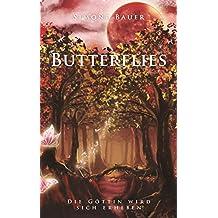 Butterflies: Die Göttin wird sich erheben