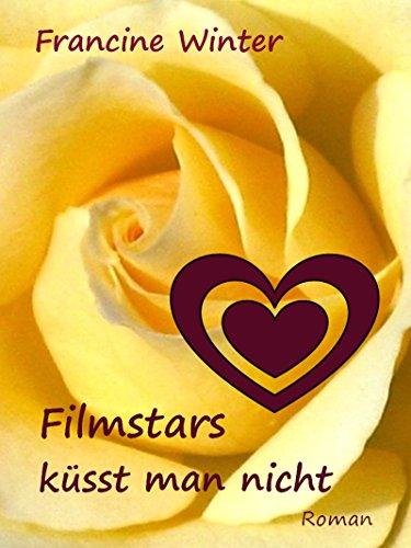 Buchseite und Rezensionen zu 'Filmstars küsst man nicht: Liebesroman' von Francine Winter