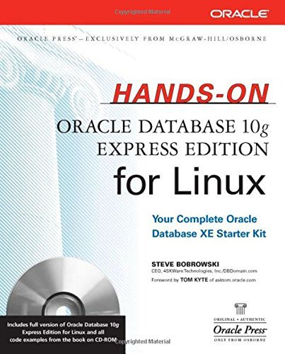 Hands-On Oracle Database 10g Express Edition for Linux (Osborne ORACLE Press Series) 1st edition by Bobrowski,Steve (2006) Paperback
