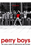 Perry Boys: The Casual Gangs of Manchester and Salford (English Edition)
