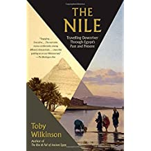 The Nile: Travelling Downriver Through Egypt's Past and Present (Vintage Departures)