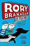 The Dog Squad (Rory Branagan (Detective), Book 2)