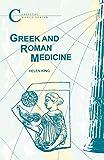 Greek and Roman Medicine (Classical World Series) - Helen King