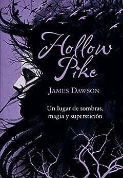 Hollow Pike (Literatura Juvenil (A Partir De 12 Años) - Narrativa Juvenil)