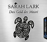 Das Gold der Maori: . Jubiläumsausgabe. (Die Kauri-Trilogie, Band 1)