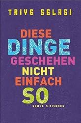 Diese Dinge geschehen nicht einfach so: Roman (German Edition)