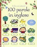 100 parole in inglese. Libri con adesivi. Ediz. illustrata