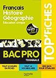 Image de TOP'Fiches - Français, Histoire Géographie, Education civique Bac Pro