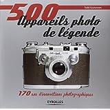 500 appareils photo de légende : 170 ans d'innovations photographiques