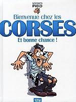 Bienvenue chez les Corses - Et bonne chance ! de Donald Soffritti