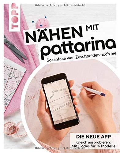 Nähen mit Pattarina: So einfach war Zuschneiden noch nie. Gleich ausprobieren: Die neue App. Mit Codes für 15 Modelle