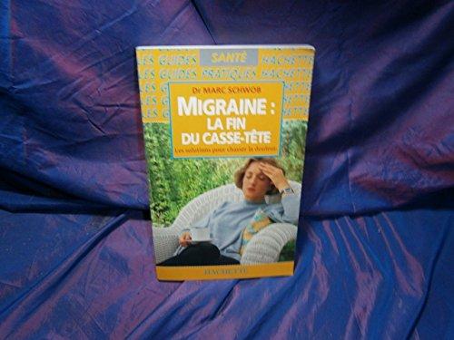Migraine : la fin du casse-tête Les solutions pour chasser la douleur