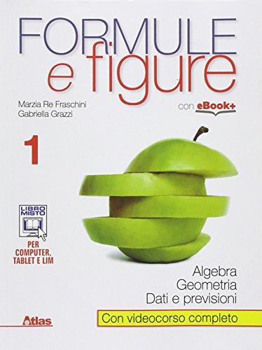 Formule e figure. Per le Scuole superiori. Con e-book. Con espansione online: 1