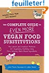 The Complete Guide to Even More Vegan...
