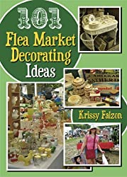 101 FLEA MARKET DECORATING IDEAS (English Edition)