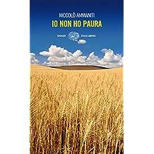 Io non ho paura (Einaudi. Stile libero Vol. 830) (Italian Edition)