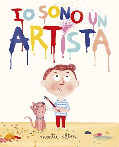 Io sono un artista. Ediz. illustrata (Album) por Marta Altés