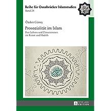 Prosozialitaet im Islam: Ihre Lehren und Dimensionen im Koran und Hadith (ROI – Reihe fuer Osnabruecker Islamstudien 24) (German Edition)