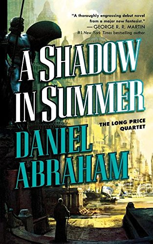 A Shadow in Summer (Long Price Quartet) por Daniel Abraham