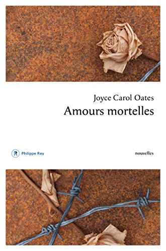Amours mortelles par Joyce Carol Oates