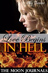 Love Begins in Hell (Part 1) (The Moon Journals) (English Edition)