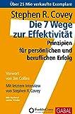 Die 7 Wege zur Effektivität: Prinzipien für persönlichen und beruflichen Erfolg - Stephen R. Covey